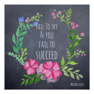 Fail To Try Fail To Succeed Motivation Mindfulness Poster