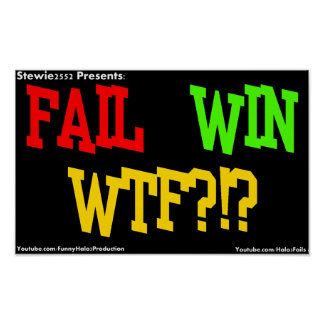 FAIL, WIN, WTF!?! POSTER! POSTER