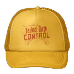 failed birth control trucker hat