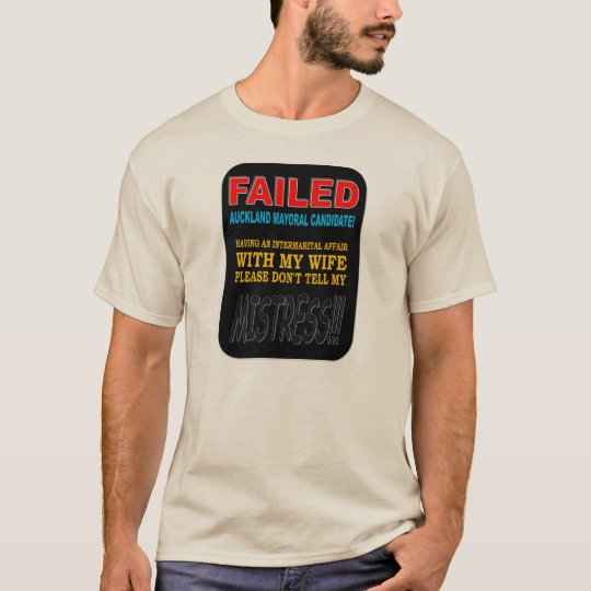 FAILED MAYORAL CANDIDATE T-Shirt