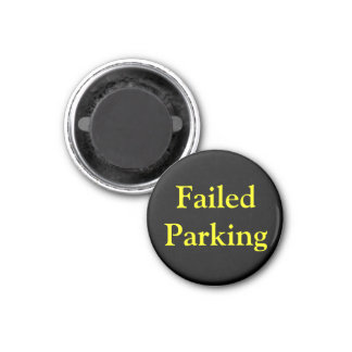 Failed Parking Magnet