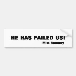 Failed Us! Bumper Sticker