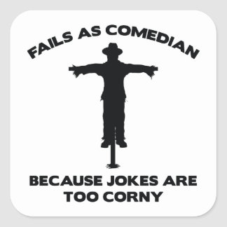 Fails As Comedian Because Jokes Are Too Corny Square Sticker