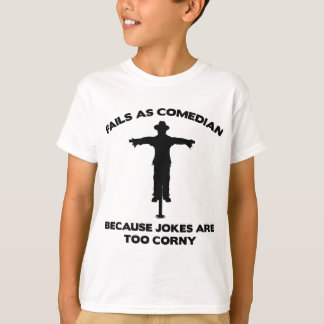 Fails As Comedian Because Jokes Are Too Corny T-Shirt