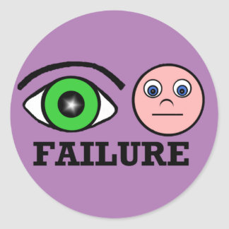 Failure Classic Round Sticker