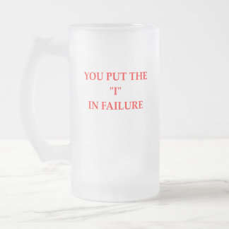 FAILURE FROSTED GLASS BEER MUG