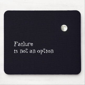 Failure in not an option mouse pad
