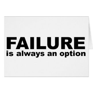 failure is always an option greeting cards