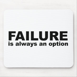 failure is always an option mouse pad