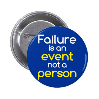 Failure is an event 2 inch round button