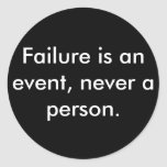 Failure is an event, never a person. round stickers