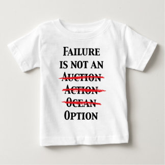 Failure is not an Option Baby T-Shirt