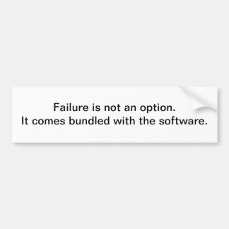 "Image result for ""Failure is not an option...it comes bundled with the software."""