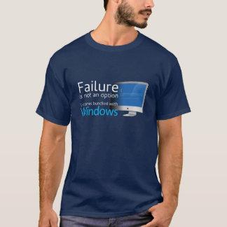 Failure is not an option... Bundled with Windows T-Shirt