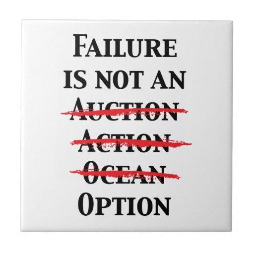 Failure is not an Option Ceramic Tile