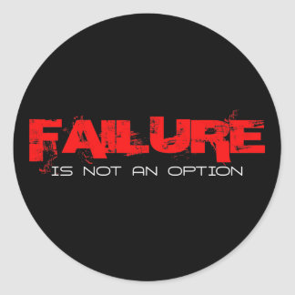 FAILURE Is not an Option Classic Round Sticker