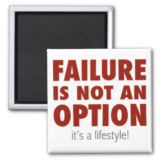 Failure is NOT an option (It's a lifestyle!) 2 Inch Square Magnet