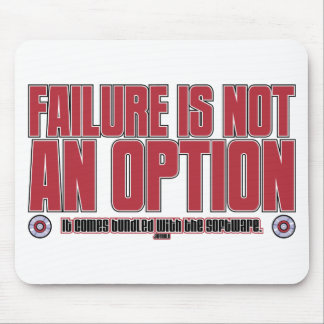 FAILURE IS NOT AN OPTION! MOUSE PAD