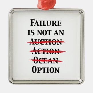 Failure is not an Option Christmas Ornaments