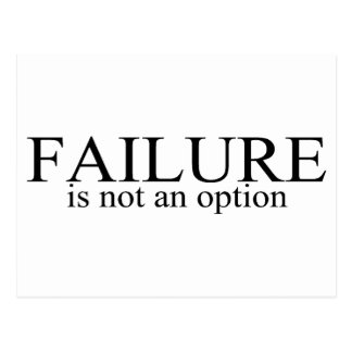 Failure Is Not An Option Post Card