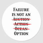 Failure is not an Option Round Stickers