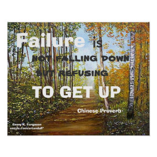 FAILURE IS NOT FALLING DOWN CHINESE PROVERB POSTER
