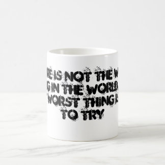 Failure is not the worst thing coffee mug