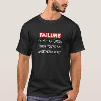 Failure...Not an Option...Anesthesiologist T-Shirt