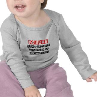 Failure Not an Option Anesthesiologist T-shirt