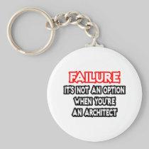 Failure...Not an Option...Architect Key Chain