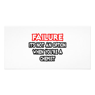 Failure...Not an Option...Chemist Photo Cards