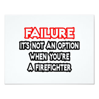 Failure...Not an Option...Firefighter 4.25x5.5 Paper Invitation Card