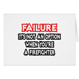 Failure...Not an Option...Firefighter Greeting Card