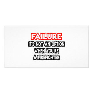Failure...Not an Option...Firefighter Photo Card