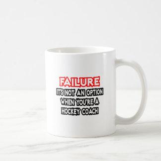 Failure...Not an Option...Hockey Coach Classic White Coffee Mug