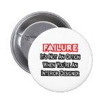 Failure...Not an Option...Interior Designer Buttons