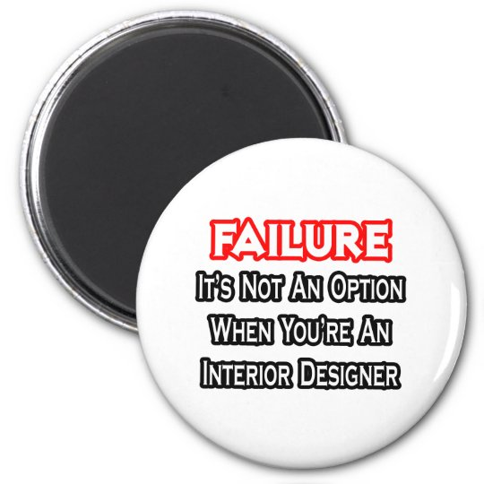 Failure...Not an Option...Interior Designer Magnet