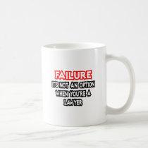 Failure...Not an Option...Lawyer Classic White Coffee Mug