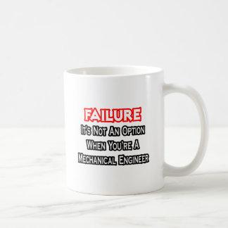 Failure...Not an Option...Mechanical Engineer Coffee Mug