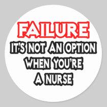 Failure...Not an Option...Nurse Sticker