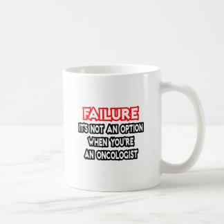 Failure...Not an Option...Oncologist Mug