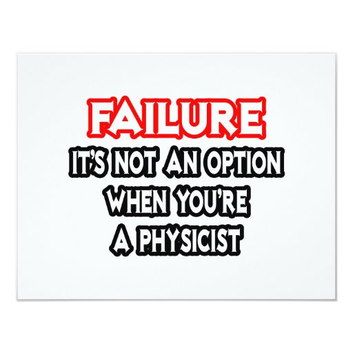 Failure...Not an Option...Physicist 4.25x5.5 Paper Invitation Card