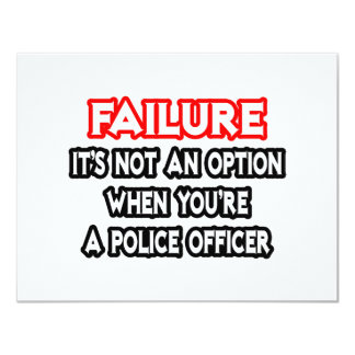 Failure...Not an Option...Police Officer Invites