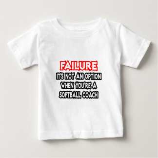 Failure...Not an Option...Softball Coach Baby T-Shirt
