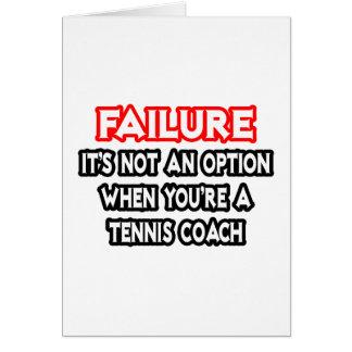 Failure...Not an Option...Tennis Coach Card