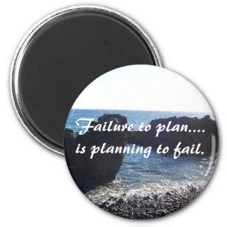 Failure to plan..... 2 inch round magnet
