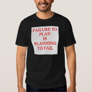 FAILure to pln T Shirt