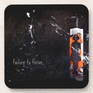 failure to thrive. beverage coaster