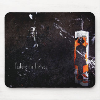 failure to thrive. mouse pad