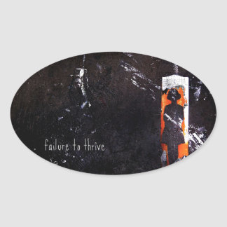 failure to thrive. oval sticker
